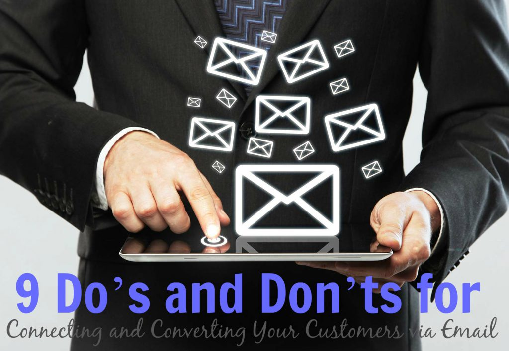 9 Do's and Don'ts for Connecting and Converting Customers via Email