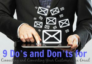 9 Do's and Don'ts for Converting Your Readers to Customers via Email