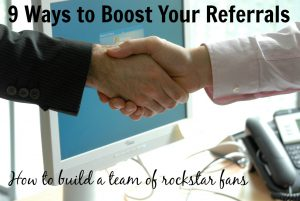 A Friend of a Friend – 9 Ways to Boost Your Referrals