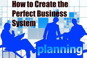 Trust In The System – Smoothing Your Business with Systemization