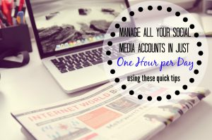 How to Manage All Your Social Media Accounts In Just One Hour Per Day