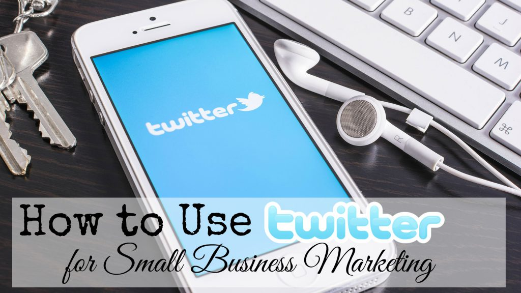 Twitter for Small Business Marketing