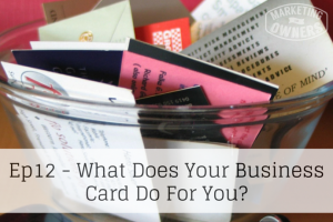 What Does Your Business Card Do For You? – 12