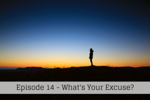 What's Your Excuse? – 14
