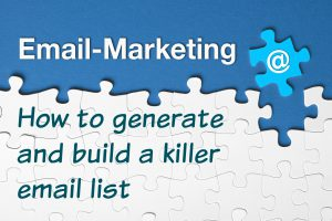 Build That List – Tips, Tricks, Do's and Don'ts of Growing Your Email Subscriber List
