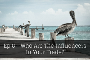 Who Are The Influencers In Your Trade? #8