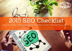 Did Pandas and Penguins Kill SEO? Your 2015 SEO Checklist
