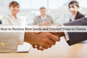 Right This Way, Please… How to Nurture New Leads and Convert Them to Clients