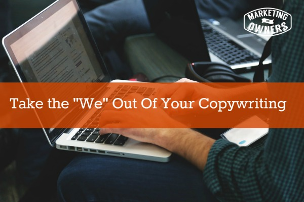 Take the We Out Of Your Copywriting
