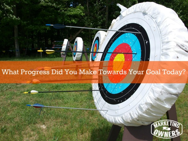 What Progress Did You Make Towards Your Goal Today