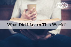 What Did I Learn This Week? – 70