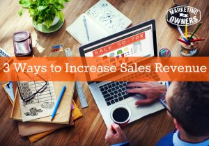 3 Ways to Increase Sales Revenue
