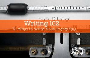 Writing 102: A Beginner's Guide – 10 Ways to Write More Engagingly