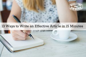 Crank It Out: 13 Ways to Write an Effective Article in 15 Minutes