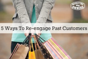 Raising The Dead: 5 Ways To Re-engage Past Customers