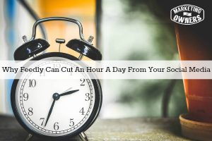 Why Feedly Can Cut An Hour A Day From Your Social Media