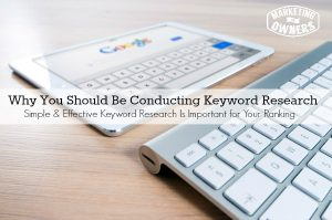 How To Conduct Simple Effective Keyword Research – And Why