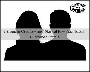 Target Fixation : 5 Steps to Create – and Market to – Your Ideal Customer Profile