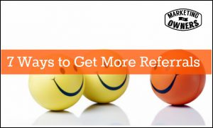 7 Ways to Get More Referrals