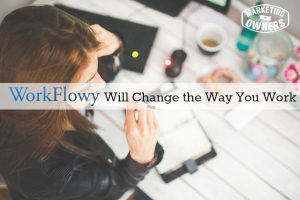 WorkFlowy Will Change The Way You Work