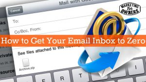 How to Take Total Control Of Your Email Inbox and Get it To Zero