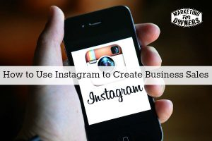 How to Use Instagram to Create Business Sales