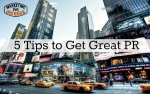 Extra, Extra, Read All About It – 5 Ways to Get Great PR