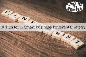 Biz Pins –  10 Tips for A Smart Business Pinterest Strategy