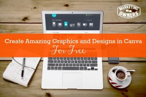 How to use Canva to Create Amazing Graphics and Designs For Free