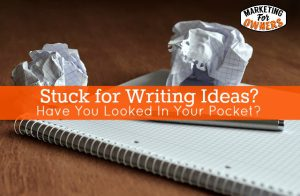 Stuck for Writing Ideas? Have You Looked In Your Pocket?