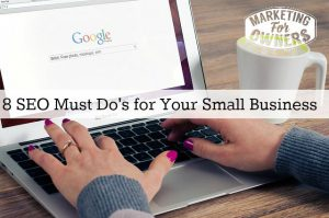 Google Best Practices – 8 SEO Must Do's