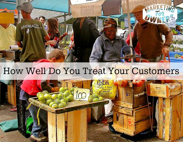 How Well Do You Treat Your Customers