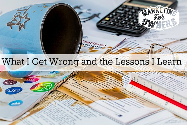 What I Get Wrong and the Lessons I Learn