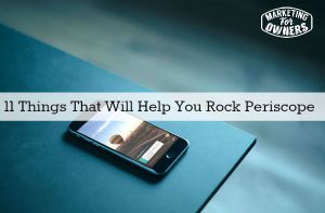 Scope the Competition — 11 Periscope For Business Tips