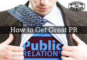 How to Get Great PR