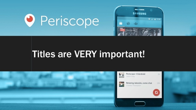 tutorial-how-to-use-periscope-on-android-72-638