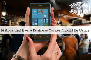14 Apps that Every Business Owner Should Be Using