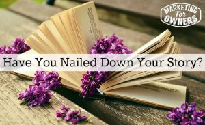 Have You Nailed Down Your Story? #231