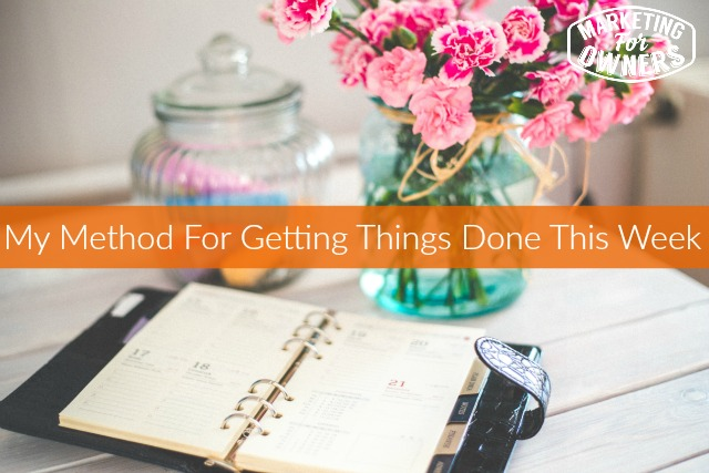 236 how i get things done in a week