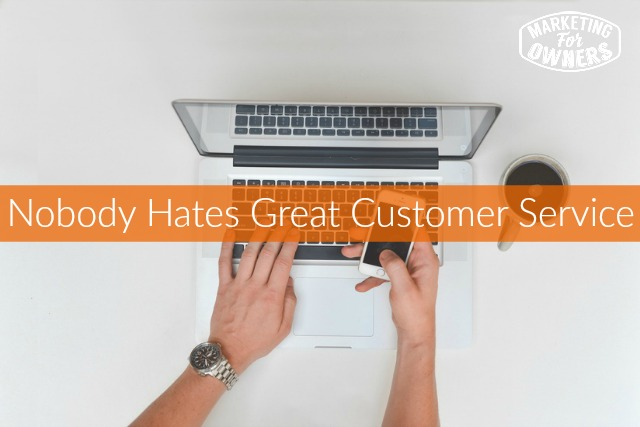 238 nobody hates great customer service