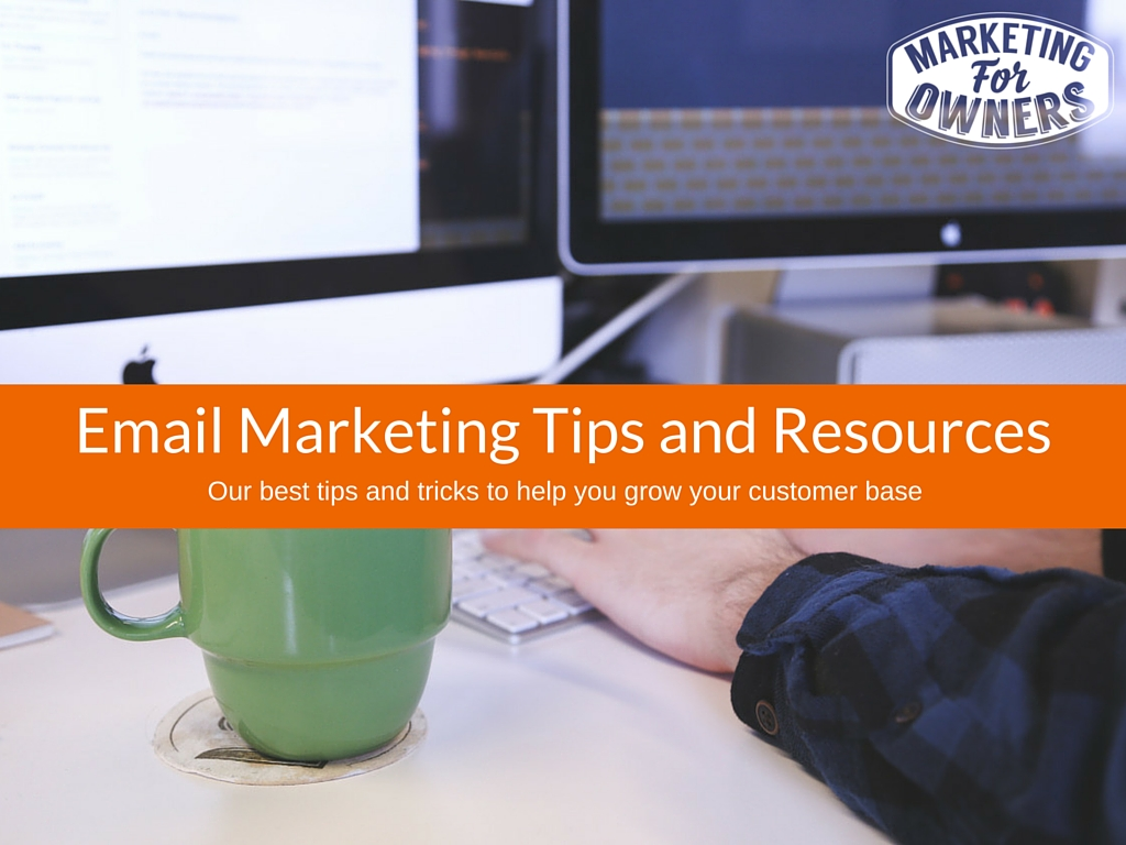 Email Marketing Tips and Resources