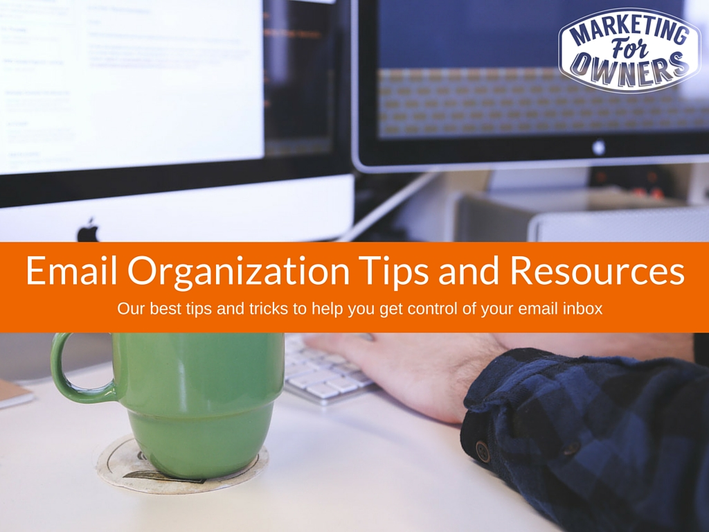 Email organization Tips and Resources