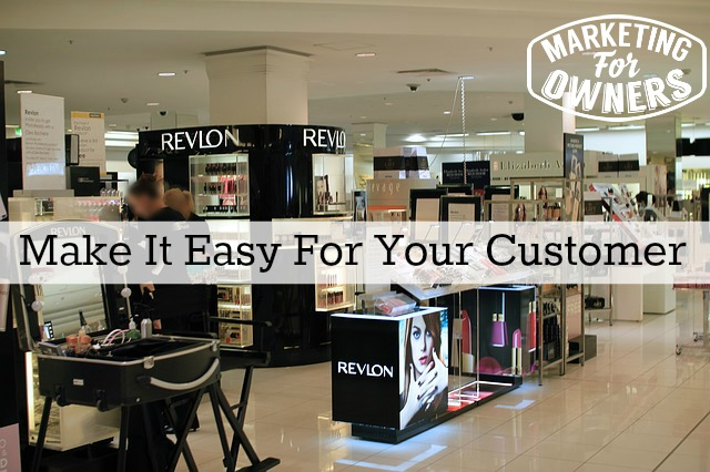 Make It Easy For Your Customer