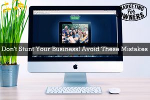 4 Website Mistakes That Will Stunt the Growth of Your Business
