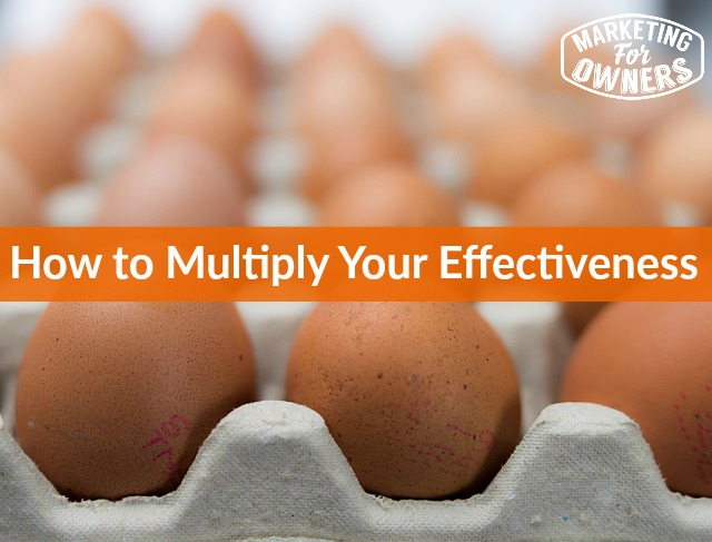 251 how to multiply your effectiveness