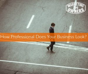 How Professional Does Your Business Look? #249