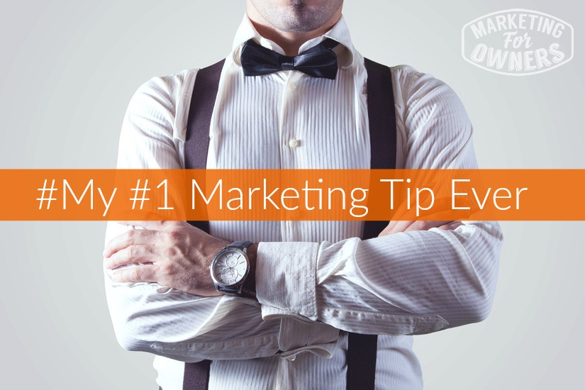 number one marketing tip