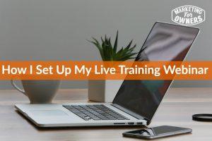 How I Set Up My Live Training Webinar #261