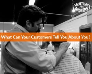 What Can Your Customers Tell You About You? #271