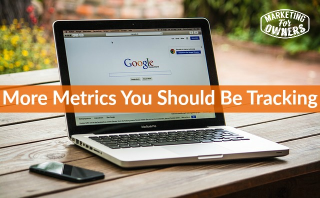 More Metrics You Should Be Tracking